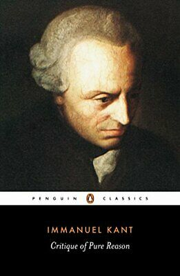 Critique of Pure Reason (Penguin Modern Classics) by Kant, Immanuel Paperback