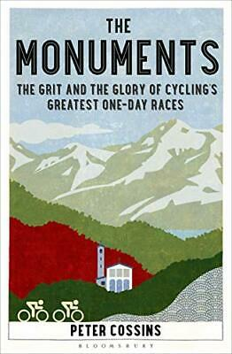 The Monuments: The Grit and the Glory of Cycling's Greatest... by Cossins, Peter
