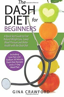 DASH Diet for Beginners: A DASH Diet QUICK START GUIDE to F... by Crawford, Gina