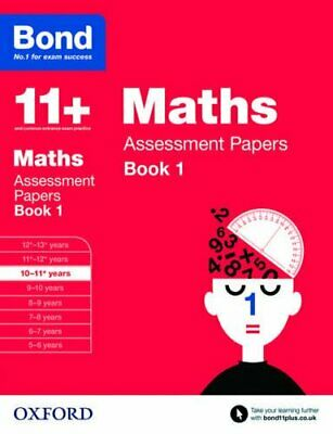 Bond 11+: Maths Assessment Papers: 10-11+ years Book 1 by Bond 11+ Book The