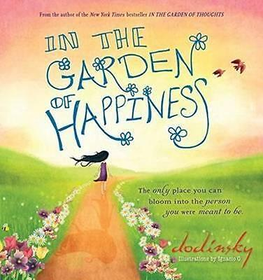 NEW In the Garden of Happiness By Dodinsky Hardcover Free Shipping