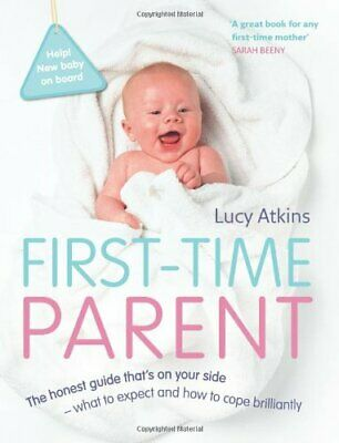 First-Time Parent: The honest guide to coping brill... by Atkins, Lucy Paperback