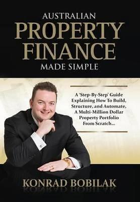 NEW Australian Property Finance Made Simple By Konrad Bobilak Paperback