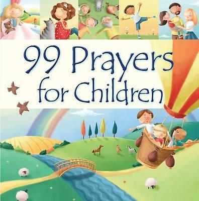 NEW 99 Prayers for Children By Juliet David Hardcover Free Shipping