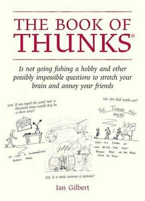 The Book of Thunks: Is Not Going Fishing a Hobby and ... by Ian Gilbert Hardback