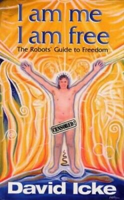 I am Me, I am Free: The Robots Guide to Freedom by Icke, David Paperback Book