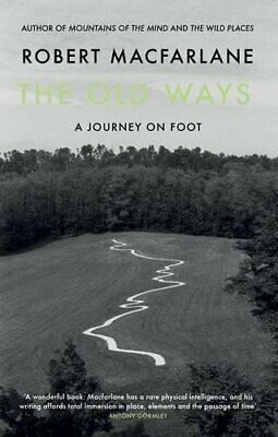 The Old Ways: A Journey on Foot by Macfarlane, Robert Book The Cheap Fast Free