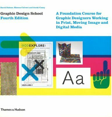 Graphic Design School: A Foundation Course for Gr... by Sheena Calvert Paperback