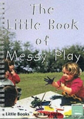 The Little Book of Messy Play: Little Books w... by Sally Featherstone Paperback