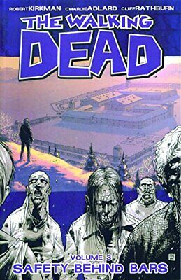 The Walking Dead Volume 3: Safety Behind Bars: S... by Kirkman, Robert Paperback
