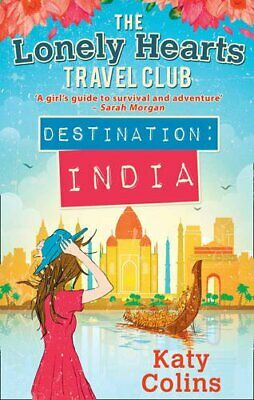 Destination India (The Lonely Hearts Travel Club, Book 2) by Colins, Katy Book