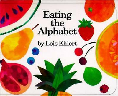 NEW Eating the Alphabet By Lois Ehlert Board Book Free Shipping