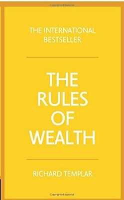 The Rules of Wealth:A personal code for prosperity and pl... by Templar, Richard