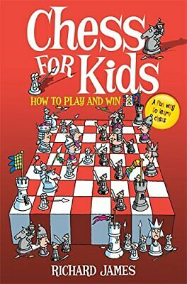 Chess for Kids: How to Play and Win by James, Richard Paperback Book The Cheap