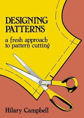 Designing Patterns - A Fresh Approach to Patter... by Campbell, Hilary Paperback