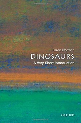 Dinosaurs: A Very Short Introduction (Very Short I... by Norman, David Paperback