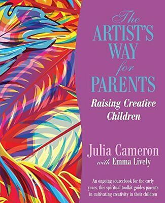 Artist's Way for Parents, The: Raising Creative Children by Cameron, Julia Book
