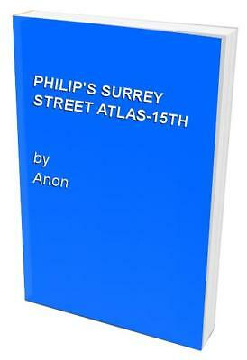 PHILIP'S SURREY STREET ATLAS-15TH by Anon Book The Cheap Fast Free Post