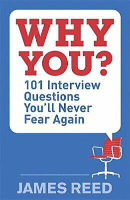 Why You?: 101 Interview Questions You'll Never Fear Again by Reed, James Book