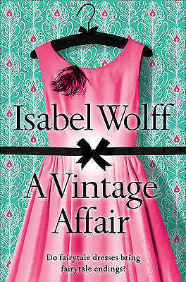 A Vintage Affair by Isabel Wolff (Paperback, 2009) New Book