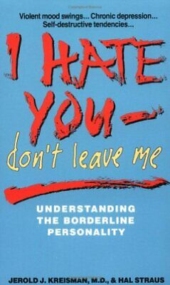 I Hate You Don't Leave Me: Understanding the Borderl... by Straus, Hal Paperback