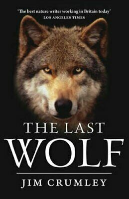 The Last Wolf by Jim Crumley Paperback Book The Cheap Fast Free Post
