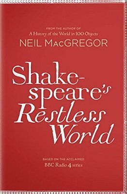 Shakespeare's Restless World: An Unexpected History in ... by MacGregor, Dr Neil