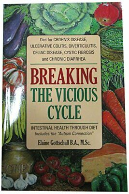 Breaking the Vicious Cycle: Intestinal Health Through D... by Gottschall, Elaine