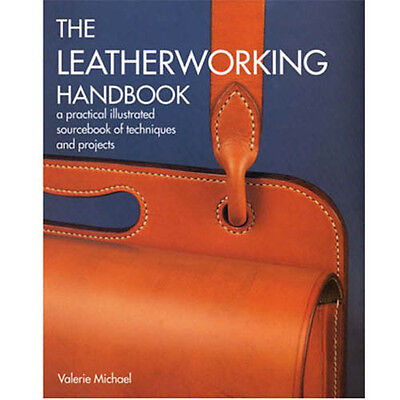 The Leatherworking Handbook:  Practical Illustrated  Techniques and Projects