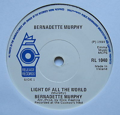 "BERRNADETTE MURPHY - Light Of All The World - Ex Con 7"" Single Release RL 1040"