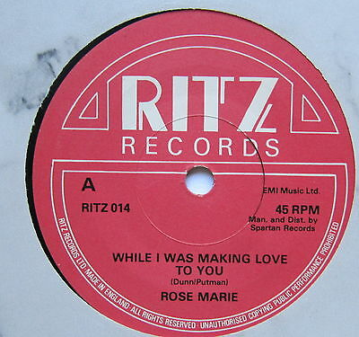 "ROSE MARIE - While I Was Making Love To You - Ex Con 7"" Single Ritz RITZ 014"