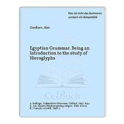 Gardiner, Alan: Egyptian Grammar. Being an Introduction to the study of ...