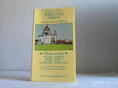 Nebehay, Christian M.: Vienna 1900. Architecture and Painting. Where to ...