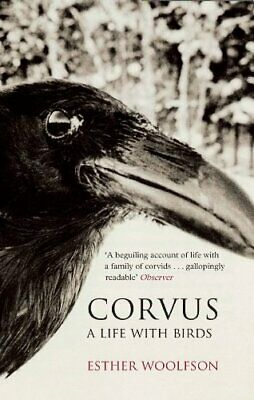 Corvus: A Life with Birds by Woolfson, Esther Paperback Book The Cheap Fast Free