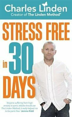 Stress Free in 30 Days by Linden, Charles Book The Cheap Fast Free Post