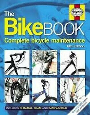 The Bike Book: Complete Bicycle Maintenance (Haynes) by Mark Storey Book The