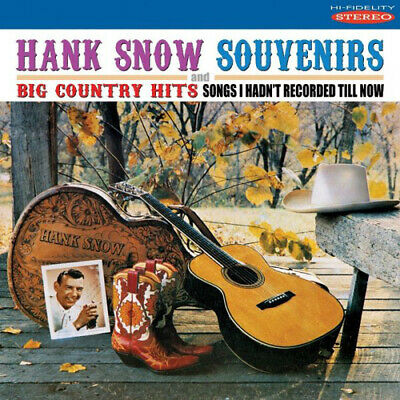 Hank Snow : Souvenirs/Big Country Hits: Songs I Hadn't Recorded Till Now CD