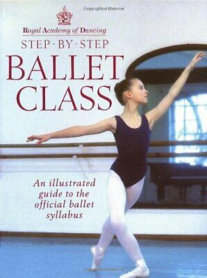 Royal Academy Of Dancing Step By Step Balle... by Royal Academy Of Dan Paperback