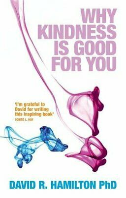 Why Kindness is Good For You by Hamilton, Phd David R. Paperback Book The Cheap