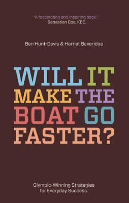 Will it Make the Boat Go Faster?: Olympic-winning... by Ben Hunt-Davis Paperback