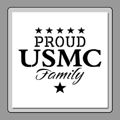 PROUD USMC Family Sign STENCIL Patriotic/MARINE CORPS/Stars 2 Sizes Available!