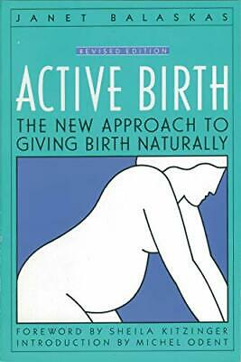 Active Birth: The New Approach to Giving Birth N... by Balaskas, Janet Paperback