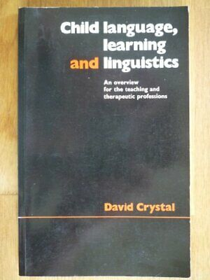 Child Language, Learning and Linguistics: An Over... by Crystal, David Paperback