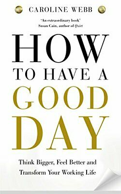 How To Have A Good Day: The essential toolkit for a product... by Webb, Caroline
