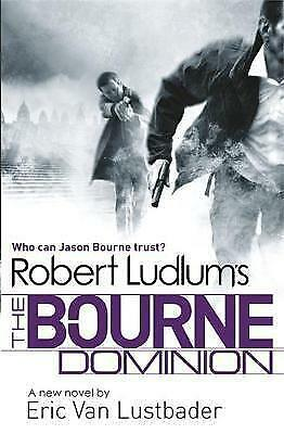 Robert Ludlum's The Bourne Dominion by Lustbader - New Paperback Book