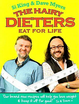 The Hairy Dieters : Eat For Life : by Si King & Dave Myers Book The Cheap Fast
