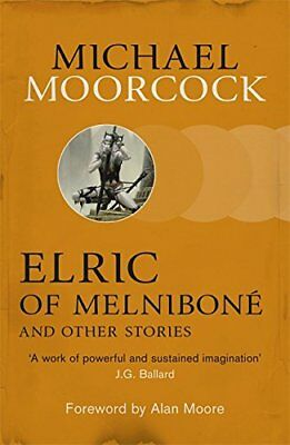 Elric of Melnibon� and Other Stories (Moorcocks Multiver... by Moorcock, Michael
