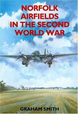 Norfolk Airfields in the Second World War by Smith, Graham Paperback Book The