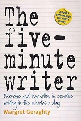 The Five-Minute Writer: Exercise and inspiration in creative writing in five min