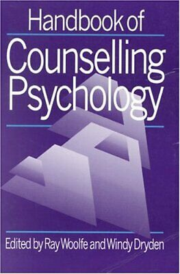 Handbook of Counselling Psychology by Ray Woolfe 080398992X